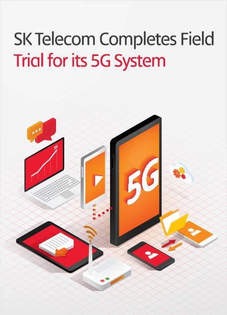 SK Telecom Completes Field Trial for its 5G System